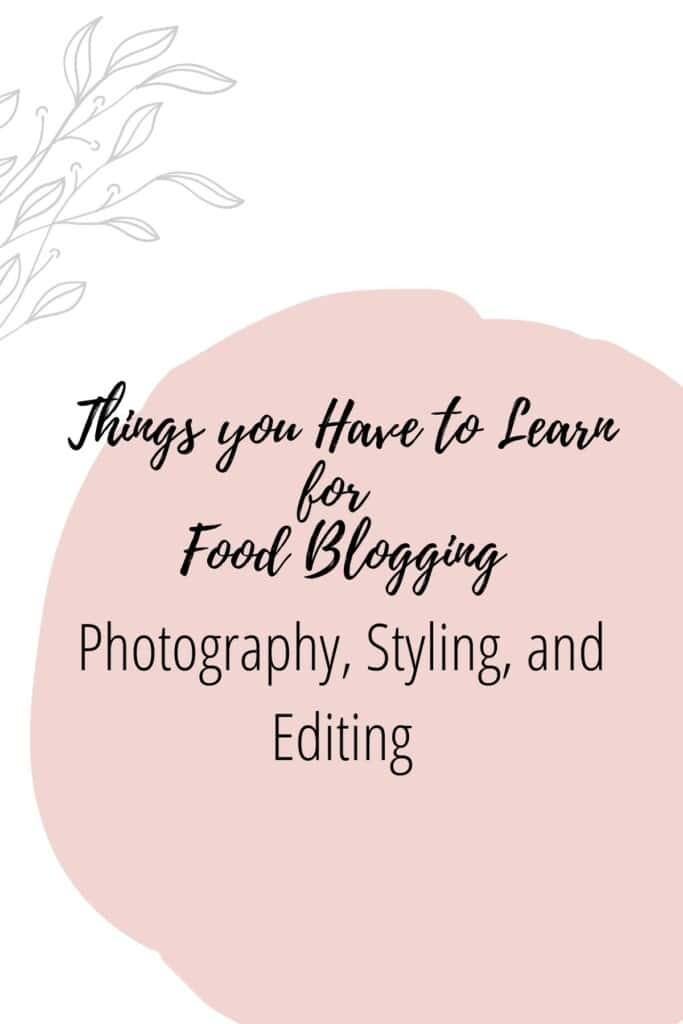 Graphic reading - Thing you Have to Learn for Food Blogging: Photography, Styling, and Editing