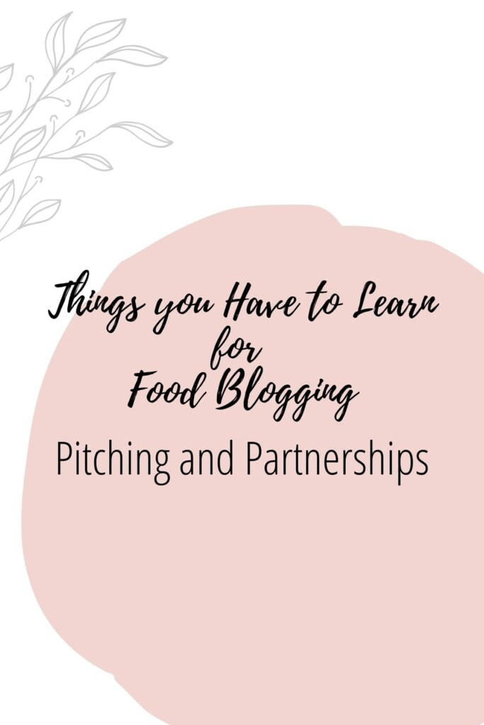 Graphic reading - Thing you Have to Learn for Food Blogging: Pitching and Partnerships