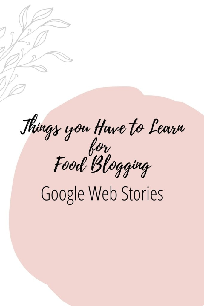 Graphic reading - Thing you Have to Learn for Food Blogging: Google Web Stories