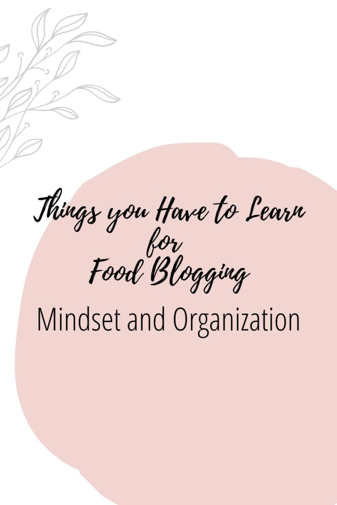 Graphic reading - Thing you Have to Learn for Food Blogging: Mindset and Organization