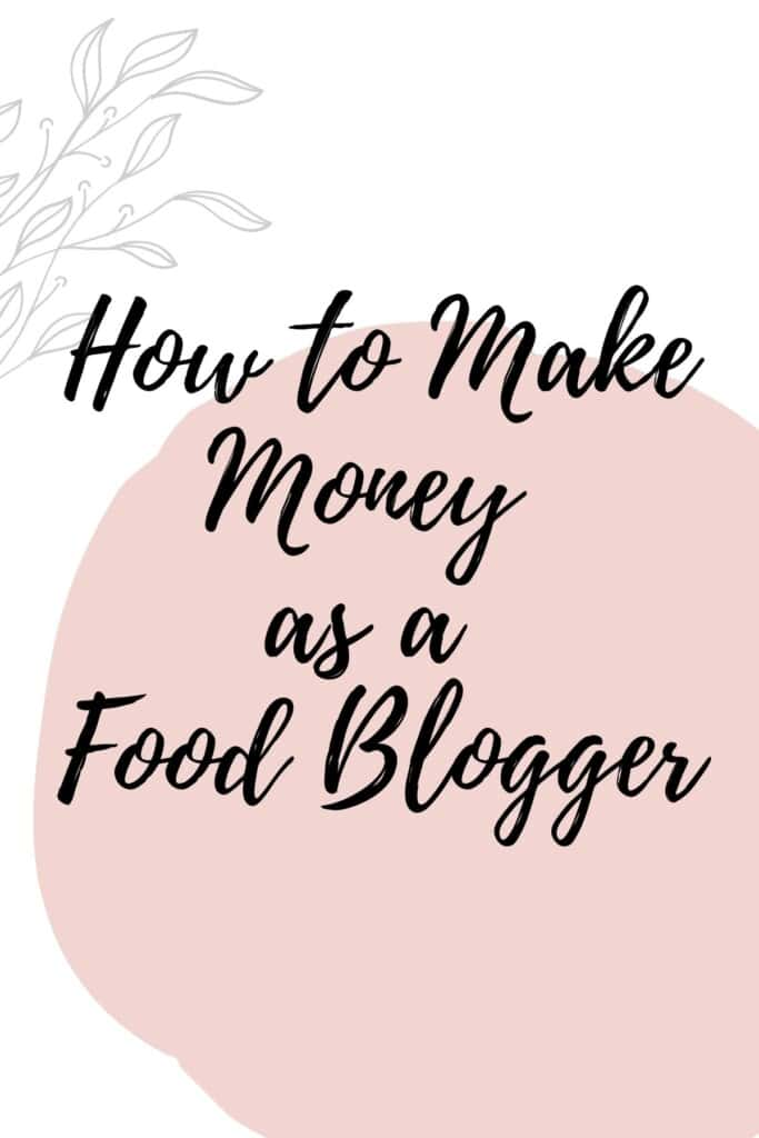 Graphic reading - How to Make Money as a Food Blogger