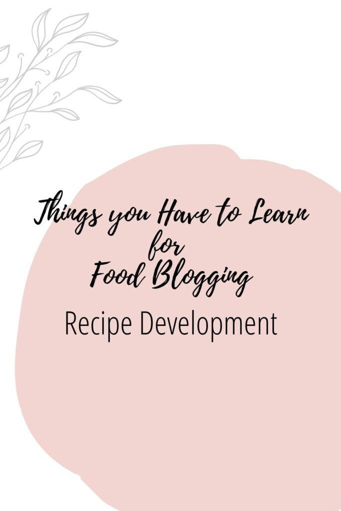 Graphic reading - Thing you Have to Learn for Food Blogging: Recipe Development